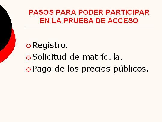 PASOS PARA PODER PARTICIPAR EN LA PRUEBA DE ACCESO.JPG