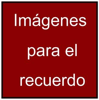 IMAGENES PARA EL RECUERDO