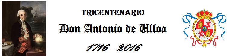 TRICENTENARIO DE ANTONIO DE ULLOA