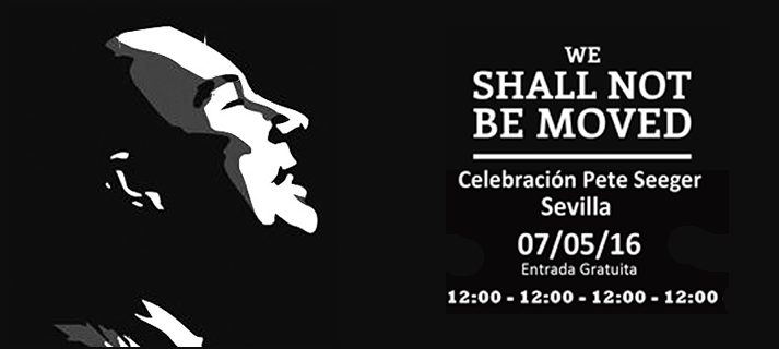 El sábado 7 de mayo, el mundo del Folk rendirá homenaje a Pete Seeger en El Alamillo