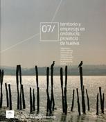 Territorio y empresas en Andalucía : provincia de Huelva : diagnóstico sobre sistemas territoriales de empresas y la oferta de suelo productivo en la provincia de Huelva