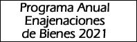 Programa Anual Enajenaciones de Bienes 2021