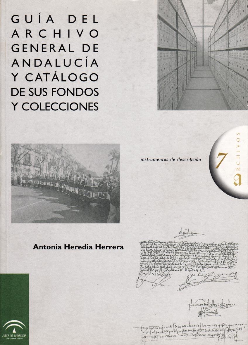 Guía del Archivo General de Andalucía y catálogo de sus fondos y colecciones