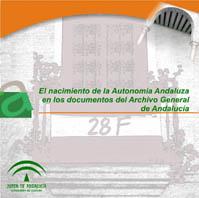El nacimiento de la Autonomía Andaluza, en los documentos del Archivo General de Andalucía