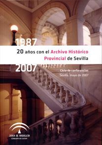 20 años con el Archivo Historico Provincial de Sevilla. 1987-2007