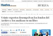 Huelva. Veinte expertos desempolvan los fondos del Archivo y los analizan en un libro