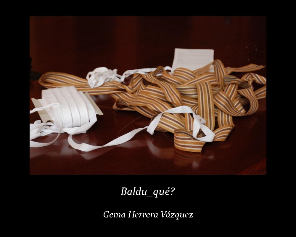 Baldu_que?; Gema Herrera Vázquez (jpg 252 kb)
