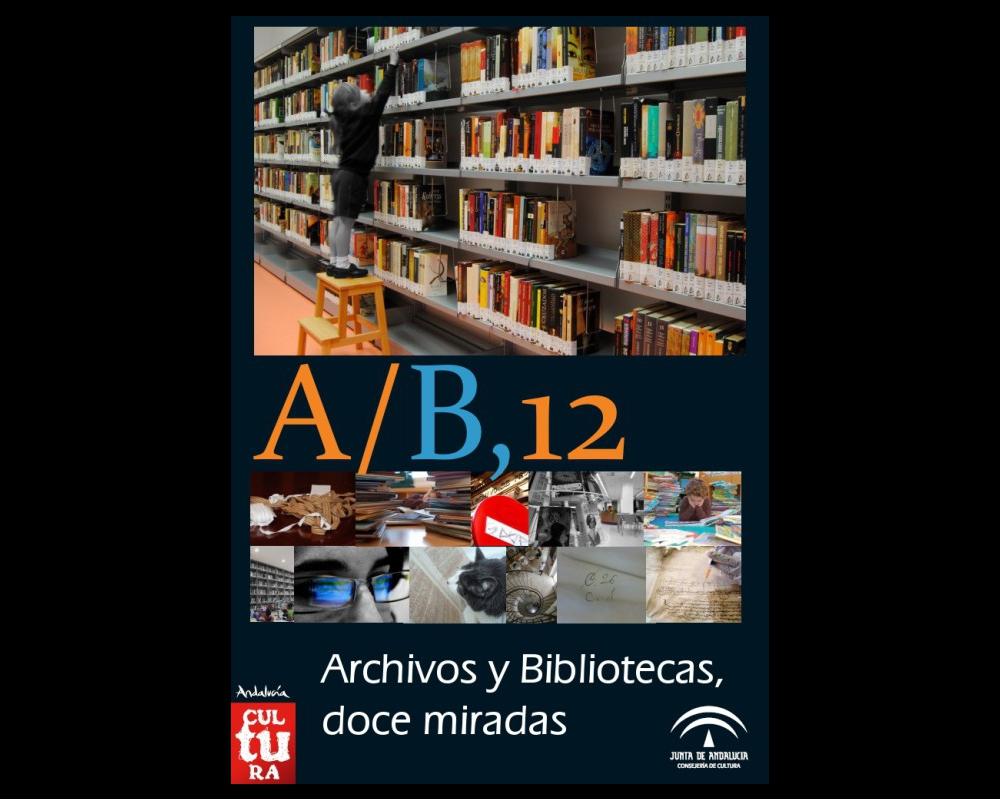 """Cartel I Concurso de fotografía """"A/B, 12. Archivos y Bibliotecas, doce miradas"""" (jpg 284 kb)"""