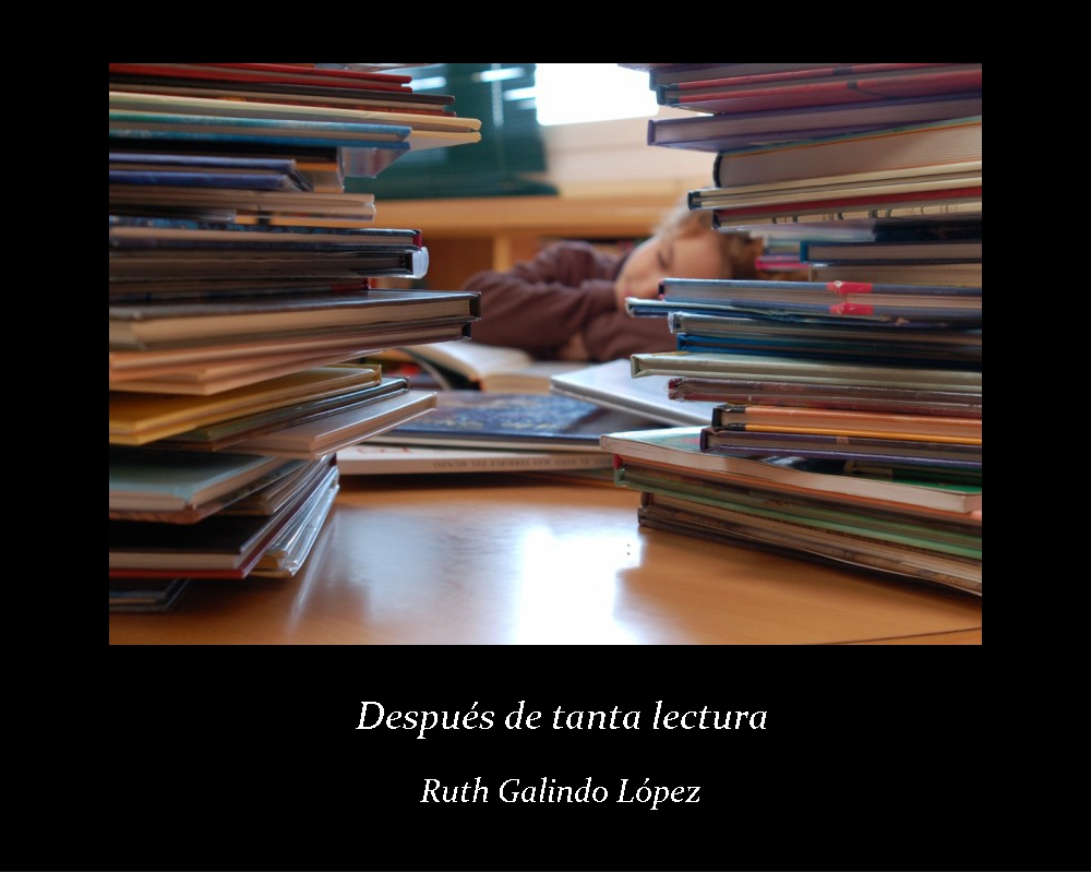 Después de tanta lectura; Ruth Galindo López (jpg 296 kb)
