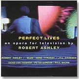 """""""Perfect lives"""", de Robert Ashley"""