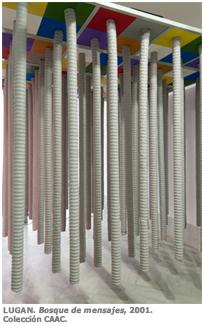 LUGAN. Bosque de mensajes, 2001. Colección CAAC