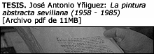 Tesis. José Antonio Yñiguez: La pintura abstracta sevillana (1958-1985) [Archivo pdf de 11MB]