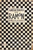 Ramón Gómez de la Serna, Greguerías, Valencia, Prometeo, 1917. Cubierta del autor
