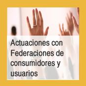 Actuaciones con Federaciones de consumidores y usuarios