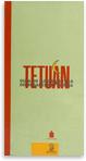 Tetuán. Guía de arquitectura del Ensanche. 1923-1956