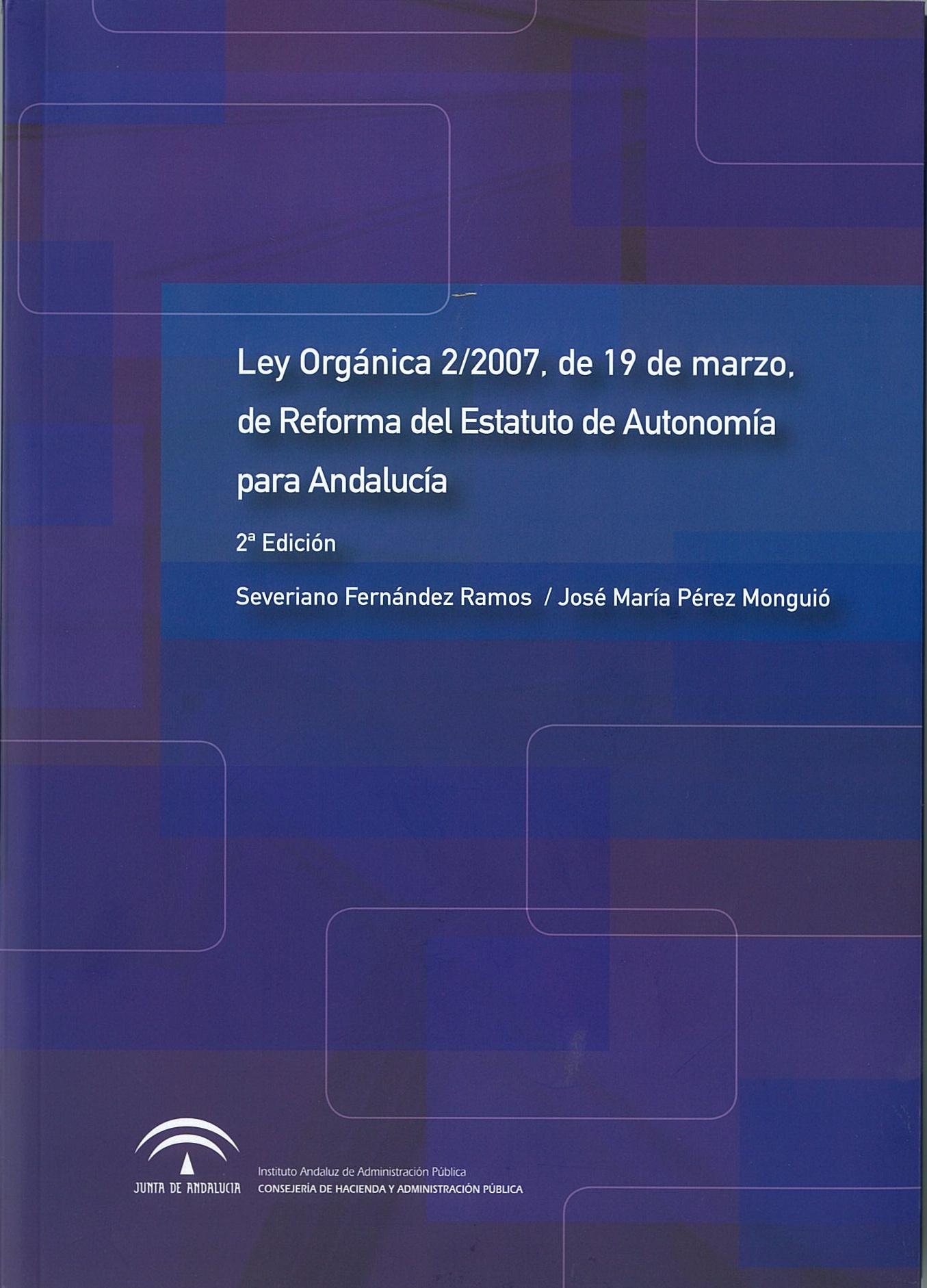 LEY ORG�NICA 2/2007, DE 19 DE MARZO, DE REFORMA DEL ESTATUTO DE AUTONOM�A PARA ANDALUC�A (2� Edici�n)