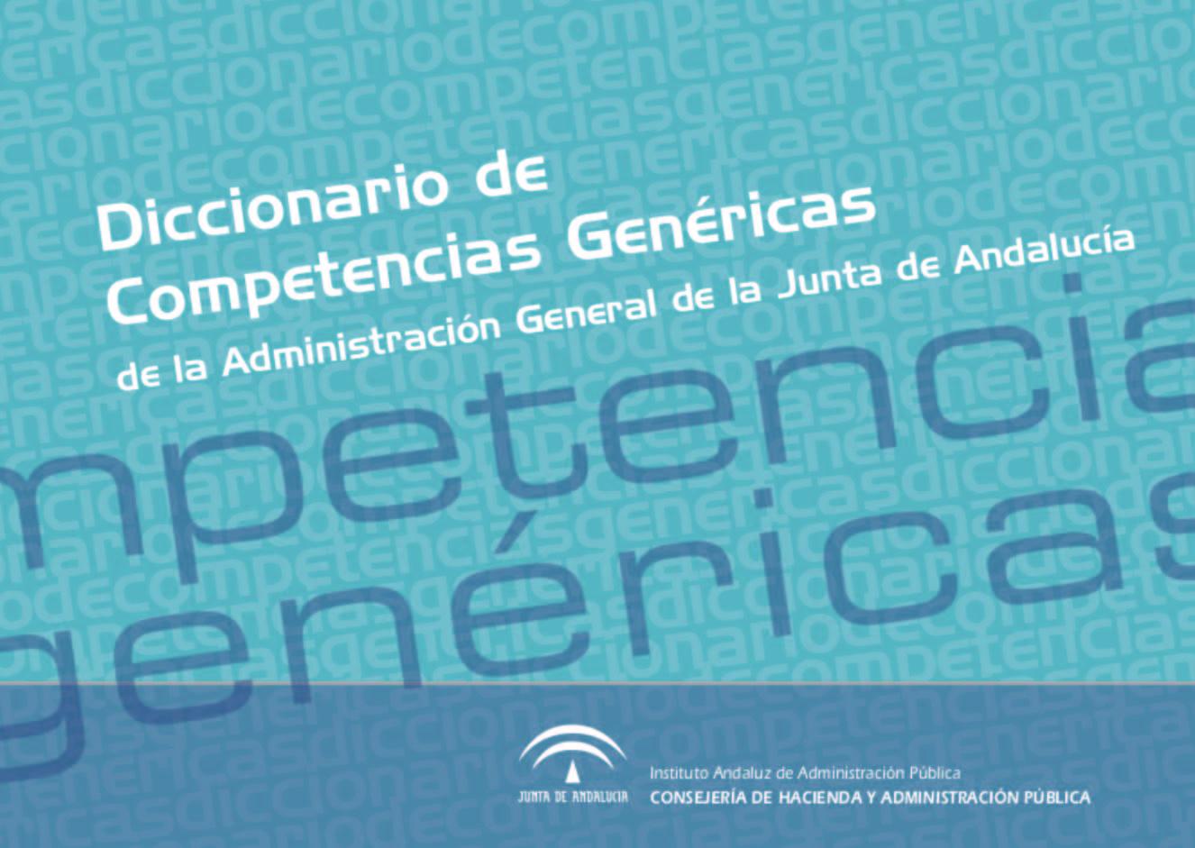 DICCIONARIO DE COMPETENCIAS GEN�RICAS DE LA ADMINISTRACI�N GENERAL DE LA JUNTA DE ANDALUC�A