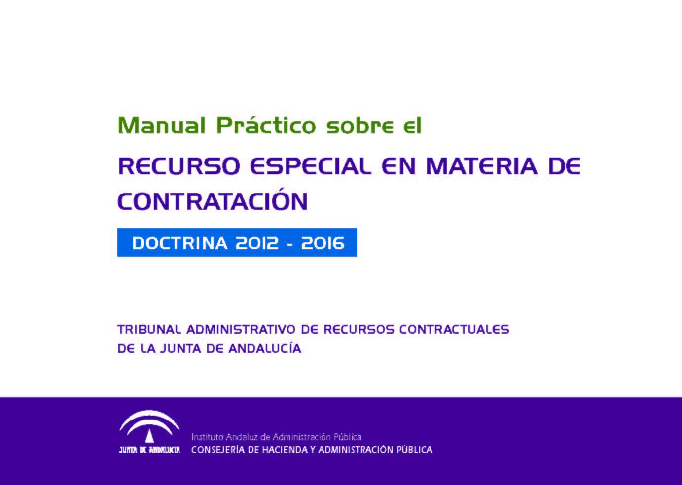 MANUAL PRÁCTICO SOBRE EL RECURSO ESPECIAL EN MATERIA DE CONTRATACIÓN. DOCTRINA 2012-2016