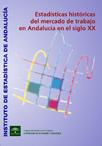 Estad�sticas hist�ricas del mercado de trabajo en Andaluc�a. Siglo XX