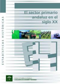 El Sector Primario Andaluz en el Siglo XX