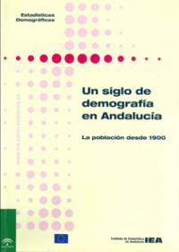 Un Siglo de Demografía en Andalucía. La Población desde 1900