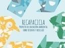 Recapacicla: Proyecto de Educación Ambiental sobre Residuos y Reciclaje