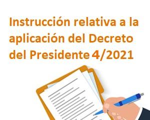 Instrucción relativa a la aplicación del Decreto del Presidente 4/2021