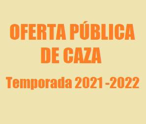 Oferta Pública de Caza para la temporada cinegética 2021-2022