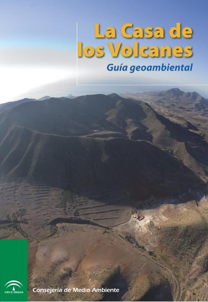 La casa de los volcanes. Guía geoambiental