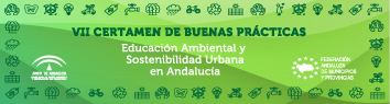 VII Certamen de Buenas Prácticas. Educación ambiental y Sostenibilidad Urbana en Andalucía