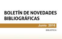 Boletín de novedades de la Biblioteca. Junio 2016