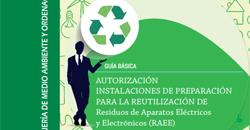 Guía básica para la autorización de las instalaciones de preparación para la reutilización de RAEE