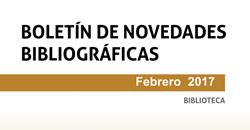 Boletín de novedades de la Biblioteca. Febrero 2017