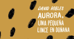 Aurora, una pequeña lince en Doñana