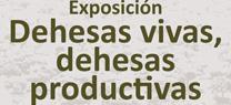 """El Parque Natural Sierra de Hornachuelos acoge la exposición itinerante """"Dehesas vivas, dehesas productivas"""""""