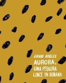 Portada de la publicación: Aurora, una pequeña lince en Doñana