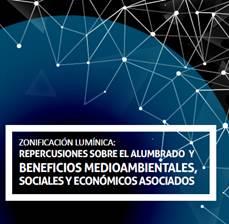 Zonificación lumínica: Repercusiones sobre el alumbrado y beneficios medioambientales, sociales y económicos asociados