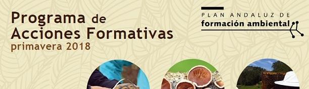 Plan Andaluz de Formación Ambiental, programas de acciones formativas. Primavera 2018