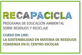 """Banner Curso de formación on-line """"RECAPACICLA: la sostenibilidad en materia de residuos comienza en el centro escolar"""""""