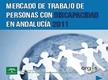 Mercado de Trabajo de Personas con Discapacidad en Andalucía 2011