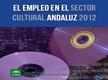 El empleo en el sector cultural andaluz 2012