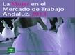 La Mujer en el Mercado de Trabajo Andaluz. Año 2013
