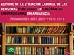 La situación Laboral de las personas egresadas en Enseñanzas Universitarias en Andalucía. Promociones 2011-2012 y 2010-2011