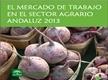 El Mercado de Trabajo en el Sector Agrario Andaluz 2013