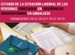 La situación Laboral de las personas egresadas en Enseñanzas Universitarias en Andalucía. Promociones 2013-2014 y 2012-2013