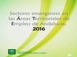 Sectores emergentes en las Áreas Territoriales de Empleo en Andalucía. 2016