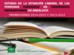 La situación Laboral de las personas egresadas en Enseñanzas Universitarias en Andalucía. Promociones 2014-2015 y 2013-2014