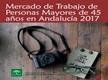 Mercado de trabajo de personas mayores de 45 años en Andalucía 2017