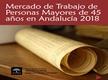Mercado de trabajo de personas mayores de 45 años en Andalucía 2018