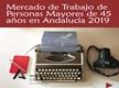 Mercado de trabajo de personas mayores de 45 años en Andalucía 2019